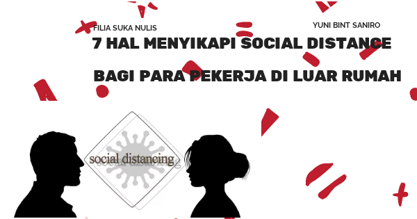 7 Hal Menyikapi Social Distance Bagi Pekerja Di Luar Rumah