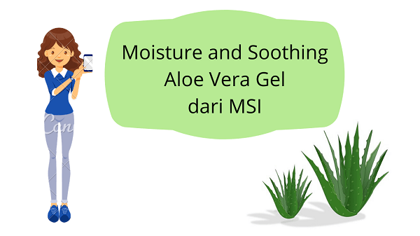 Moisture and Soothing Aloe Vera Gel Dari MSI