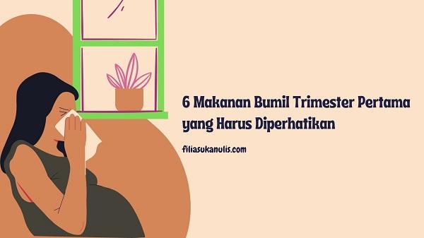 6 Makanan Bumil Trimester Pertama