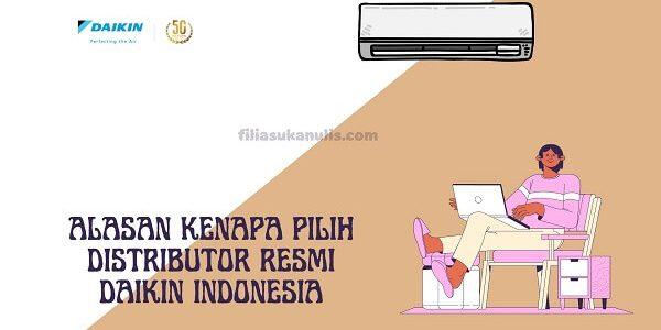 Alasan Kenapa Pilih Distributor Resmi Daikin Indonesia