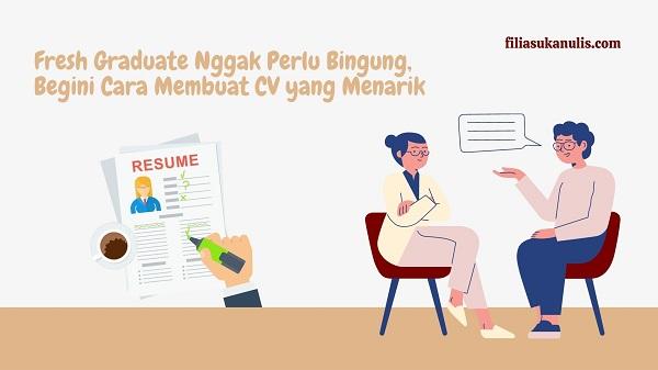 Cara Membuat CV yang Menarik